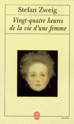 Vingt-quatre heures de la vie d'une femme par Stefan Zweig