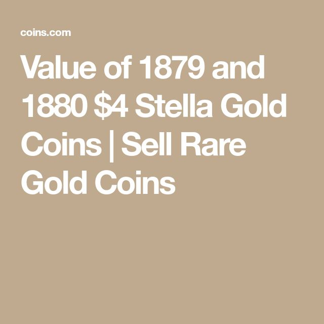 Value of 1879 and 1880 $4 Stella Gold Coins | Sell Rare Gold Coins