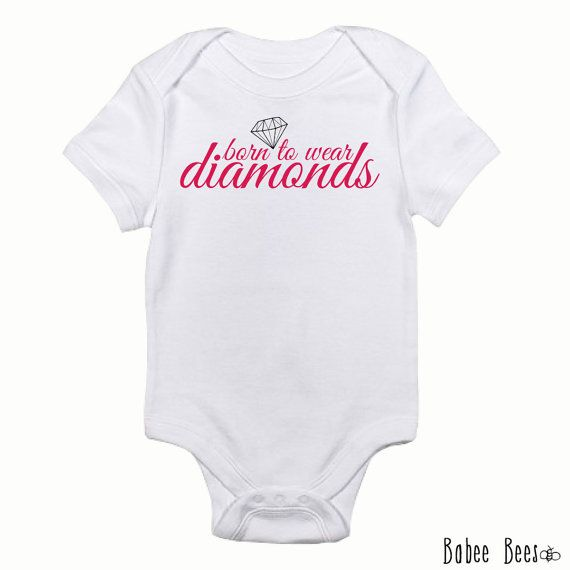 Cute Clothes For Babies Born to Wear Diamonds Cute