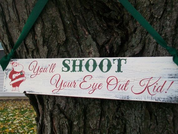 A CHRISTMAS STORY You'll Shoot Your Eye Out HOLIDAY Sign