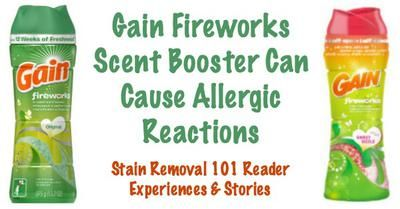 Gain Fireworks, in several various scents, has caused allergic reactions for lots of Stain Removal 101 readers. Here are their stories and experiences.