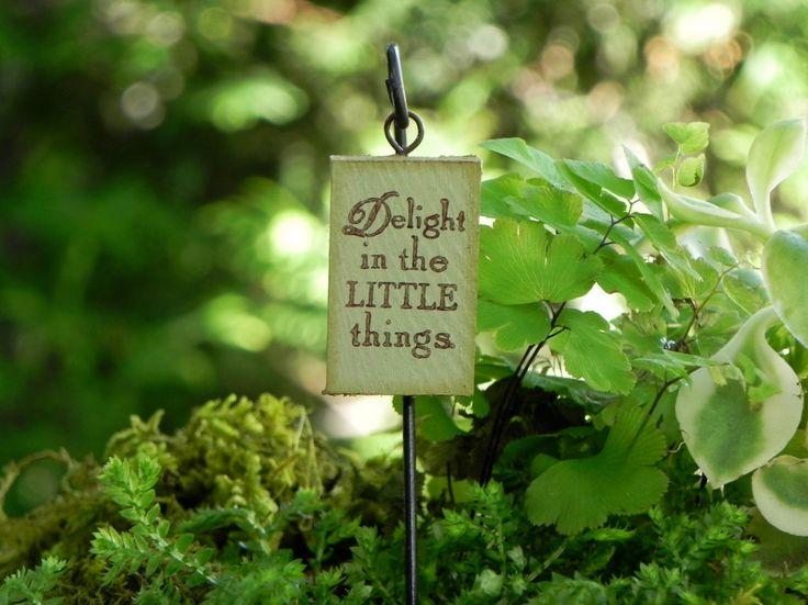 Fairy Garden Sign - Delight in the Little things for miniature garden or terrarium - light sage green