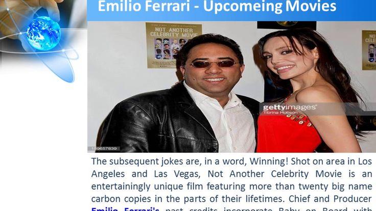 Entertainment 7 Upcomeing Movie Emilio Ferrari