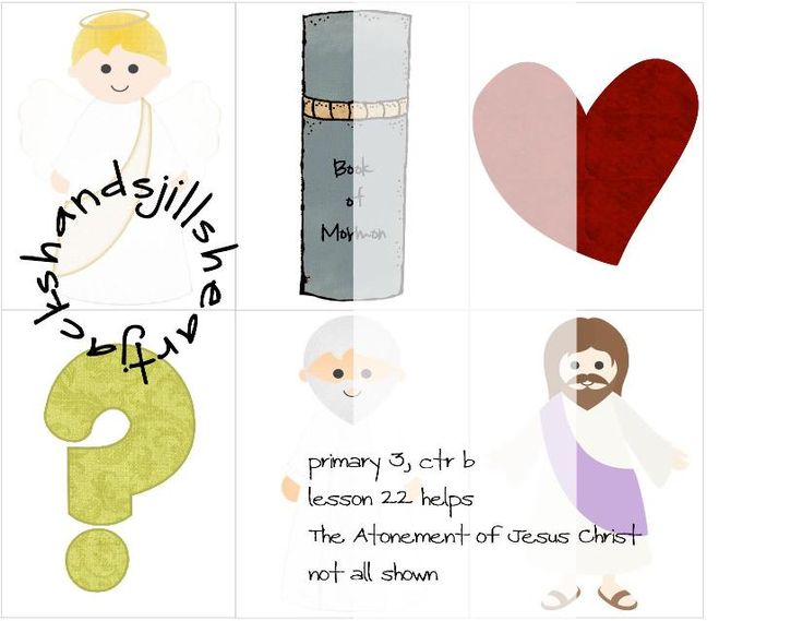 Primary 3 CTRb Lesson 22 The Atonement Of Jesus Christ Visuals FHE