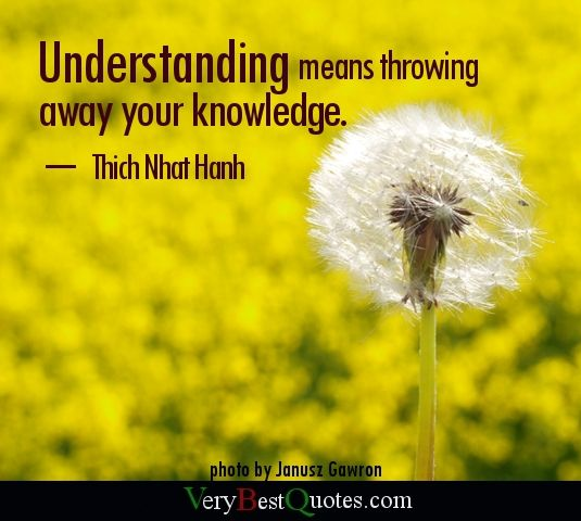 Understanding and knowledge quote by Thich Nhat Hanh ...