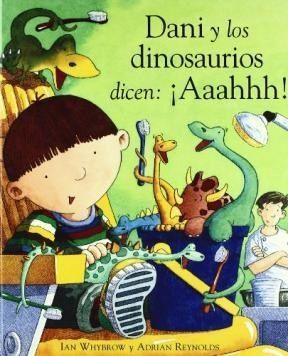 Dani y los dinosaurios dicen: ¡Aaahhh!, de Ian Whybrow. (VERDE)