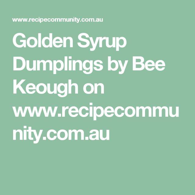 Golden Syrup Dumplings by Bee Keough on www.recipecommunity.com.au