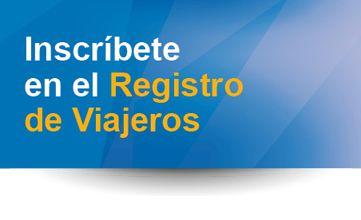 Inscríbete en el Registro de Viajeros