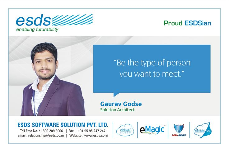 """""""Be the type of person you want to meet."""" - Gaurav Godse, Solution Architect #Proud #ESDSian #ThoughtLeader ESDS - Fully Managed Datacenter & #CloudSolutions Company"""