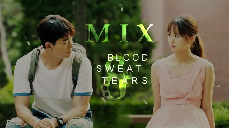 Mix Dramas l| Blood, sweat and tears