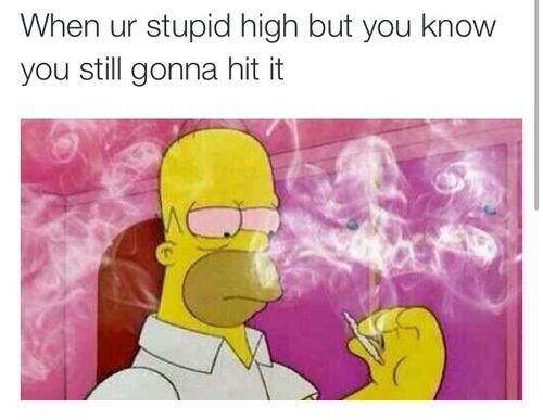 Because smoking while youre high is just as awesome as smoking to get high.
