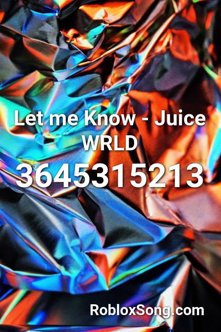let me know juice wrld roblox id