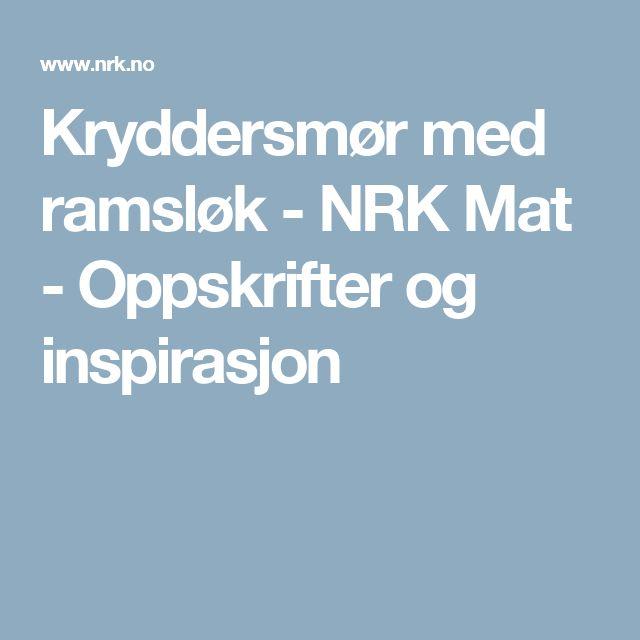 Kryddersmør med ramsløk - NRK Mat - Oppskrifter og inspirasjon