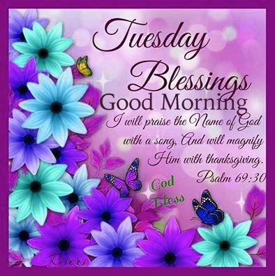 Tuesday Blessings, Good Morning Good Morning Tuesday Tuesday Quotes Good  Morning Quotes Happy Tuesday Good
