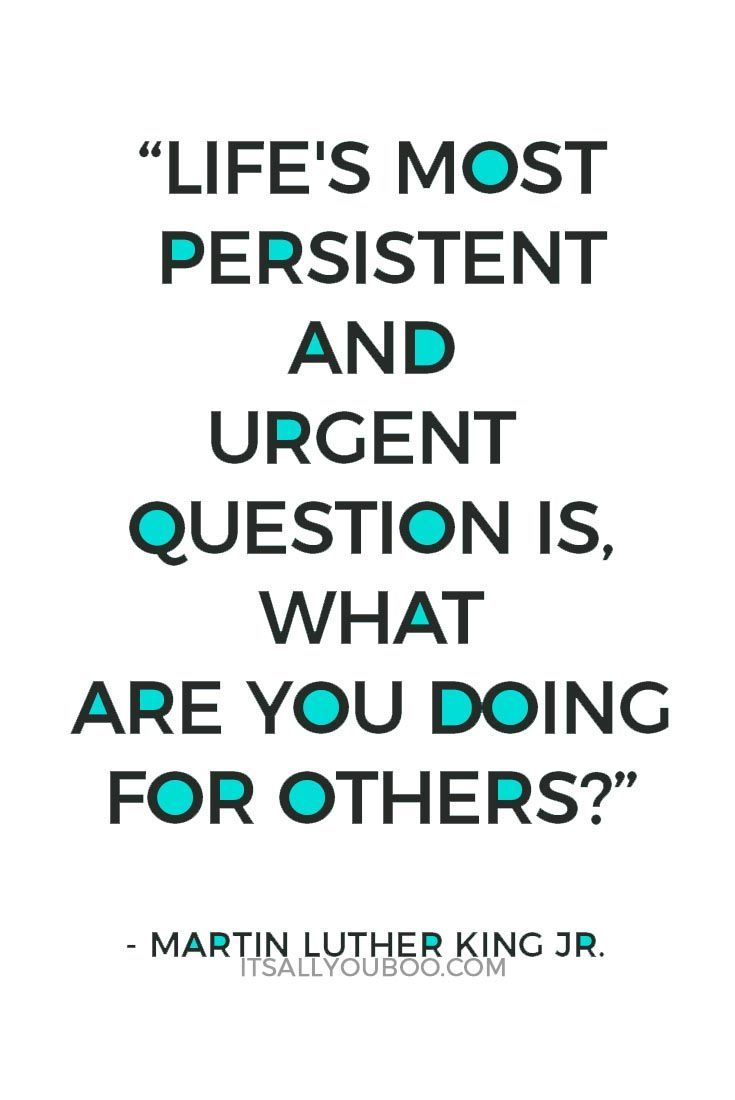 What are you doing for others? Why are you here on this earth? Knowing your purpose, and how you serve others, is the key unlocking your life's potential. Click here for 50 motivational Martin Luther King Quotes just like this one.