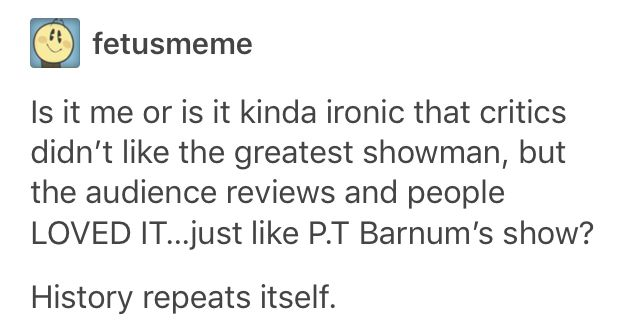 Omg yesss!!! Couldn't agree more! Haters can hate but happiness is happiness! And the greatest showman is happiness!
