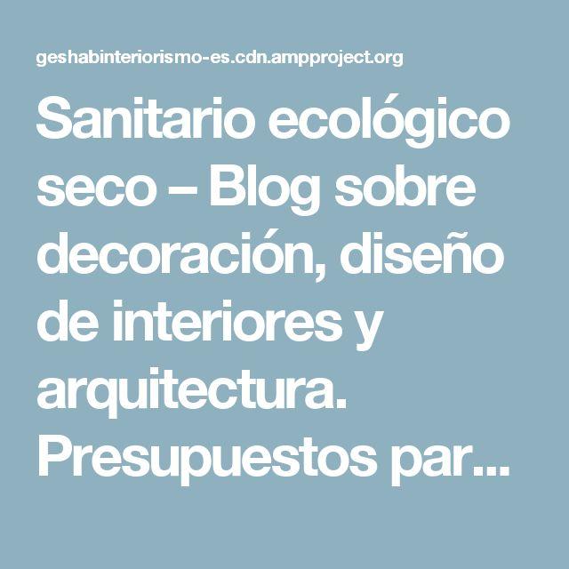Sanitario ecológico seco – Blog sobre decoración, diseño de interiores y arquitectura. Presupuestos para reformas, estudios de iluminación, venta de materiales y mobiliario.