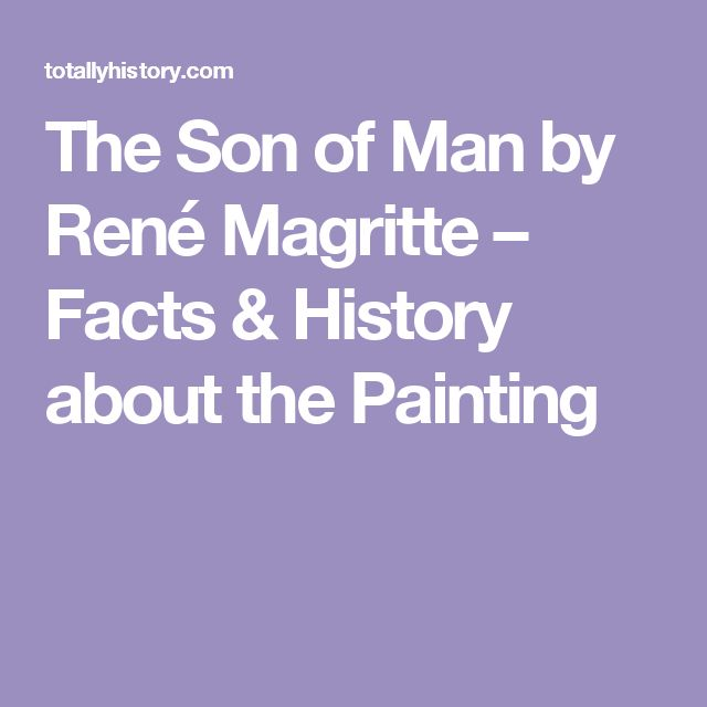 The Son of Man by René Magritte – Facts & History about the Painting