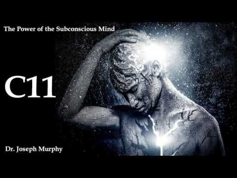 Joseph Murphy, The Power of Your Subconscious Mind, Chap 11