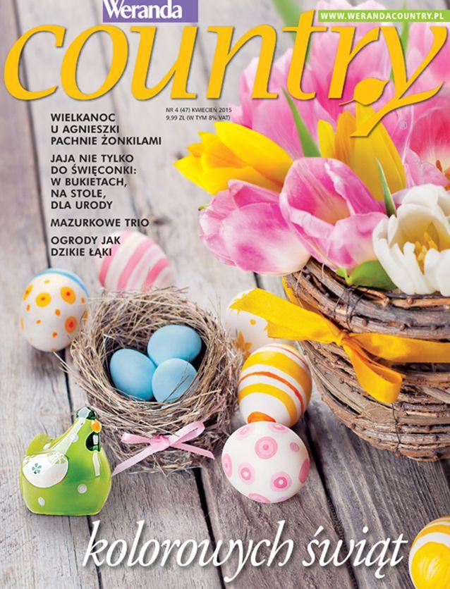 Okładka Weranda Country kwiecień 2015. Wszystkie materiały z tego numeru znajdziesz na: http://www.werandacountry.pl.  #werandacountry #country #miesięcznik #pismo