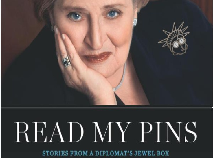Madeline Albright, a collector of pins.  I too love pins.  I loved seeing a collection of her pins at IMA a few years ago.  I enjoyed the stories on how she received these pins from around the world.