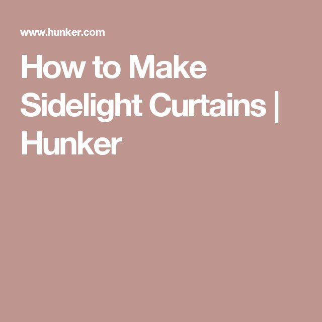 How to Make Sidelight Curtains | Hunker