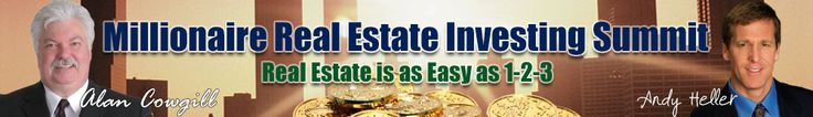 January 25-26 in North Haven, CT. Join us for the CT REIA Millionaire Real Estate Investing Summit with Alan Cowgill and Andy Heller.  Over the next 12 months tens of thousands of people will get their start as real estate investors, on their way to making millions investing in real estate. If you can devote 2-4 hours per week to looking for properties, we can show you how to make it happen.