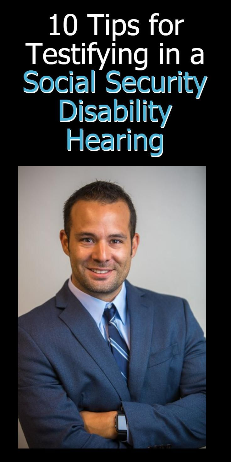 Learn tips for testifying in a Social Security Disability hearting.