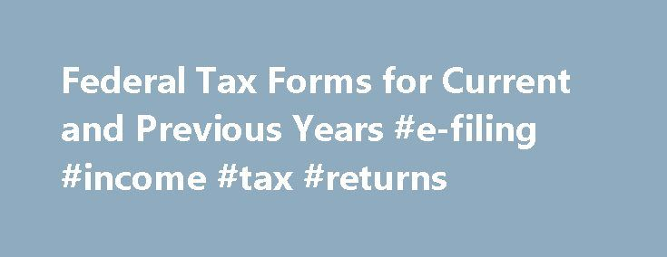 Federal Tax Forms for Current and Previous Years #e-filing #income #tax #returns http://incom.nef2.com/2017/05/03/federal-tax-forms-for-current-and-previous-years-e-filing-income-tax-returns/  #federal income tax forms 2009 # Federal Tax Forms Updated January 20, 2016 Here are links to the most common tax forms needed to prepare your income tax returns. All tax forms are in the portable document format (PDF) and require Adobe Acrobat Reader. You can use Acrobat Reader to view the documents…
