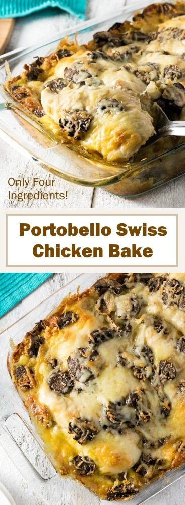 Portobello Swiss Chicken Bake Recipe - Only four ingredients! via @foxvalleyfoodie