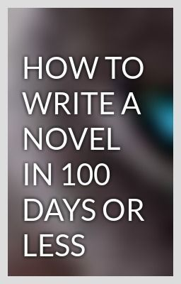 HOW TO WRITE A NOVEL IN 100 DAYS OR LESS | A humble pin that has a lot cooler stuff behind the graphic than you think.