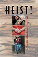 Heist!: The $17 Million Loomis Fargo Theft by Jeff Diamant