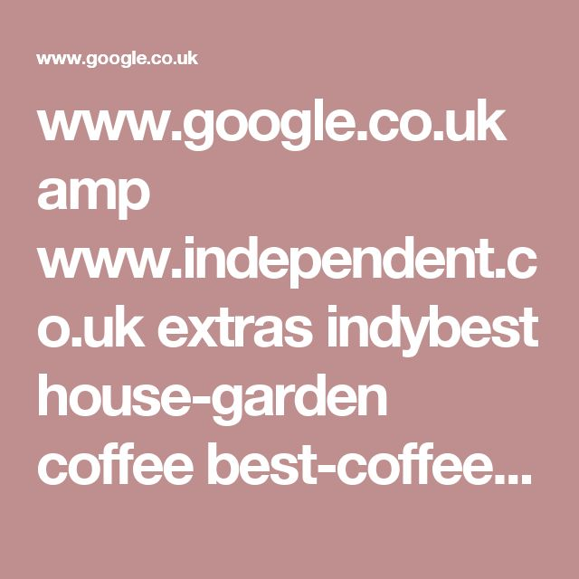 www.google.co.uk amp www.independent.co.uk extras indybest house-garden coffee best-coffee-grinders-for-home-espresso-hand-under-100-burr-blade-french-press-burr-krups-cuisinart-2312069.html%3famp