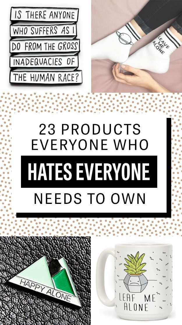 23 Products Everyone Who Hates Everyone Needs To Own