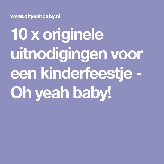 10 x originele uitnodigingen voor een kinderfeestje - Oh yeah baby!