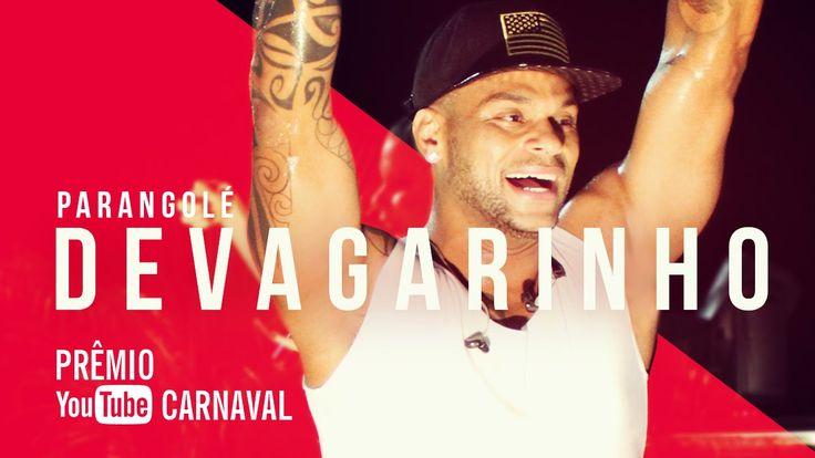 Parangolé - Devagarinho | Prêmio YouTube Carnaval 2016