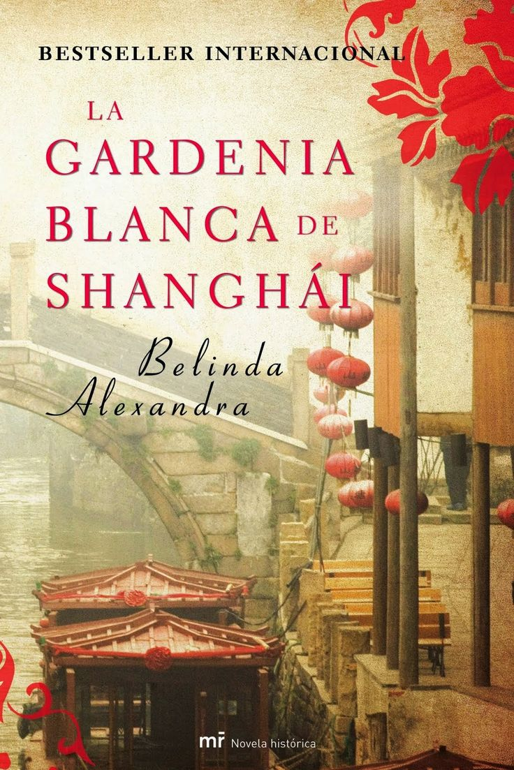 Los libros de Dánae: La gardenia blanca de Shanghai.- Belinda Alexandra
