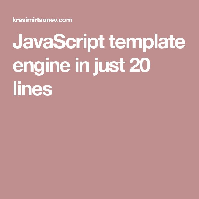 JavaScript template engine in just 20 lines