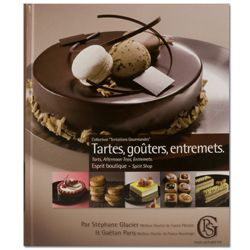 Tartes, Gouters, Entremets by Stephane Glacier