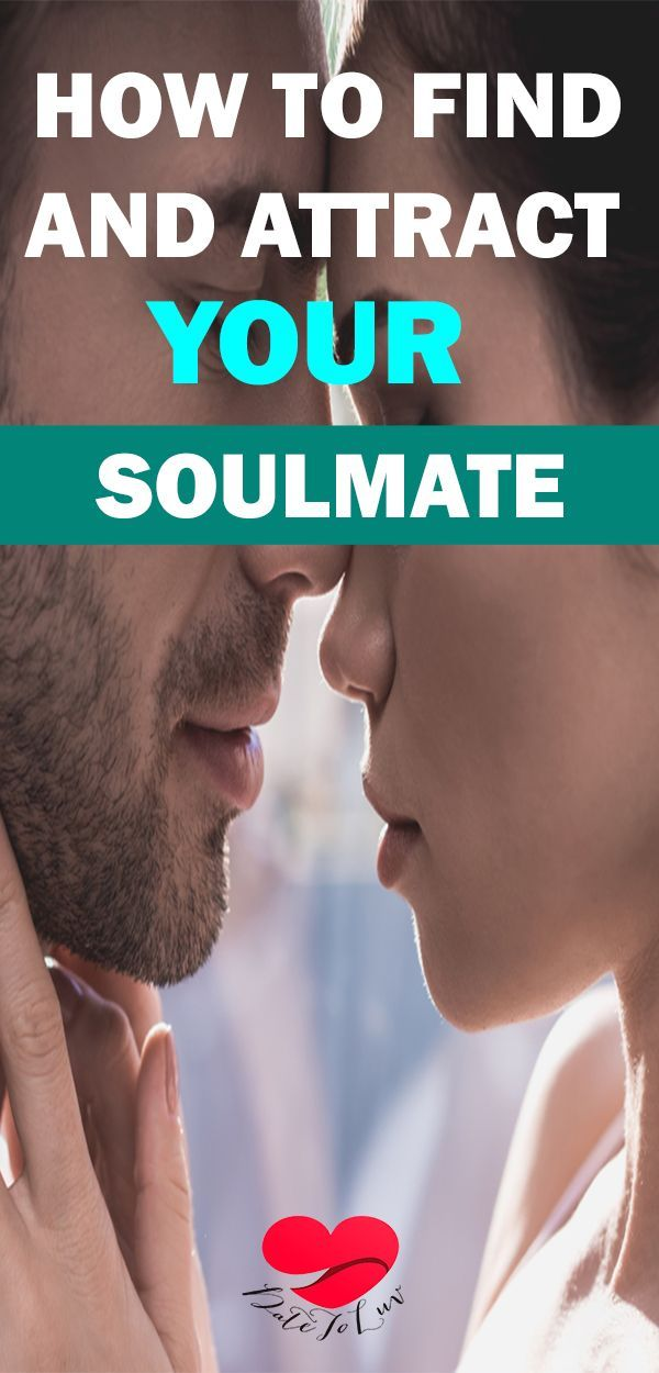 How To Find Your Soulmate And Attract Them Date To Luv Finding Your Soulmate Soulmate Dating Relationships