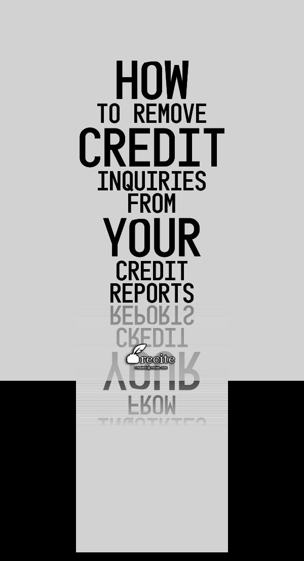 I didn't know you could have them removed! That's why I never let anyone check my credit, lol. How To Remove Credit Inquiries from Your Credit Reports - turn your attention to credit inquiries. Though they carry far less weight than late payments or collections, for example, credit inquiries can count against your credit score.