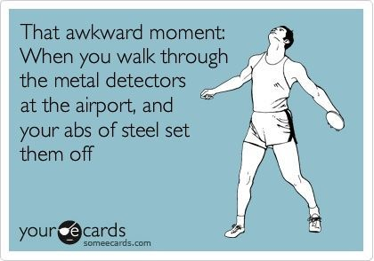 Ha!: Buns Of Steel, Fitness Abs, Hate Airports, My Life, So True, Husband Hehe, So Funny, Time Hahaha, True Stories