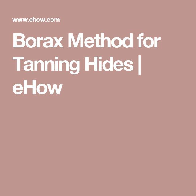 Borax Method for Tanning Hides | eHow