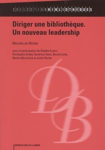 Diriger une bibliothèque, un nouveau leadership | 223.16 MIR