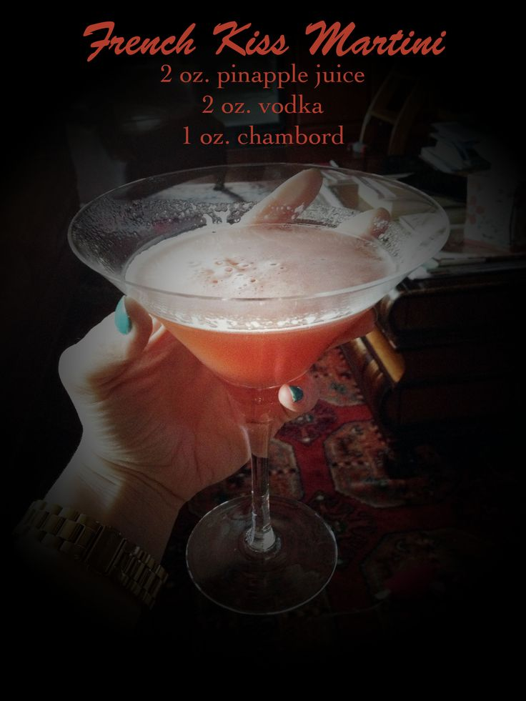 French kiss martini recipe: 2 oz. pineapple juice, 2 oz. vodka, 1 oz. chambord. Shake it with ice, strain into a martini glass, & toss it back! I mean... sip it like a lady.