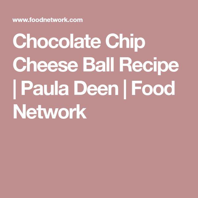 Chocolate Chip Cheese Ball Recipe   Paula Deen   Food Network