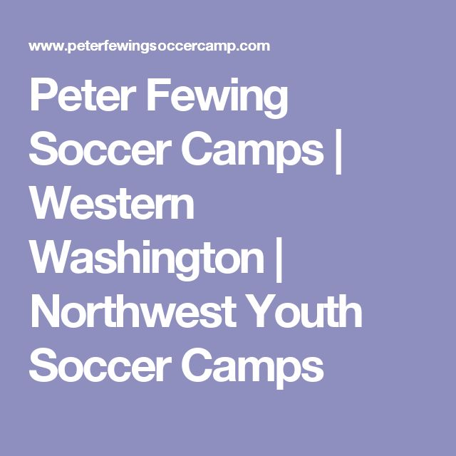 Peter Fewing Soccer Camps   Western Washington   Northwest Youth Soccer Camps