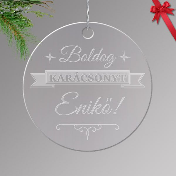 Gravírozott akrilüveg karácsonyfa dísz egyedi névvel 02.