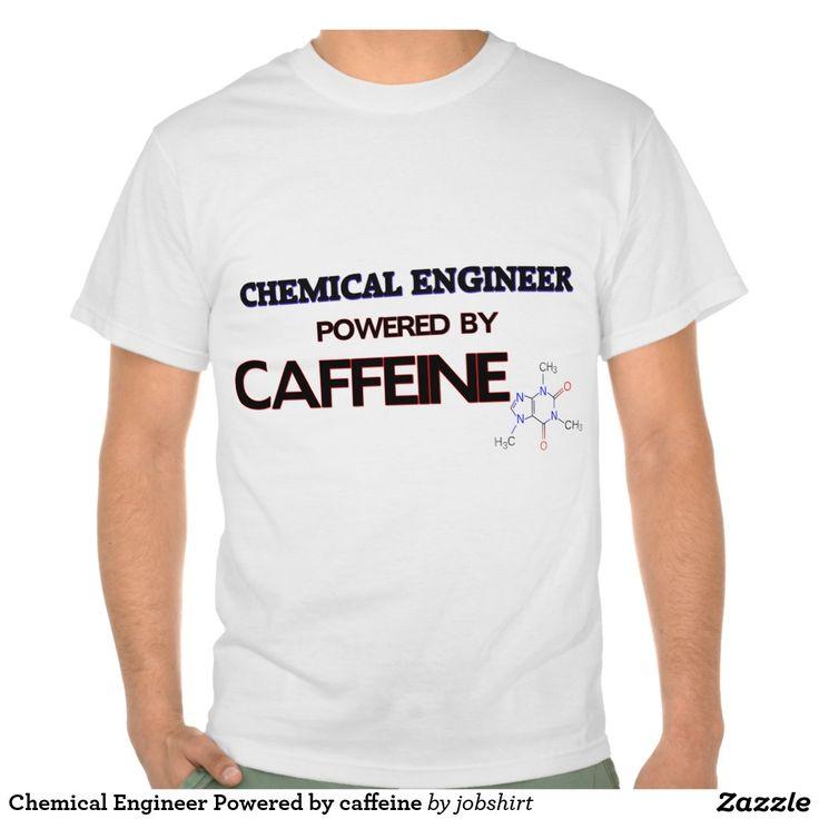 Chemical Engineer Powered by caffeine Shirt