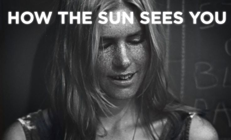 How the sun sees you #YouTube